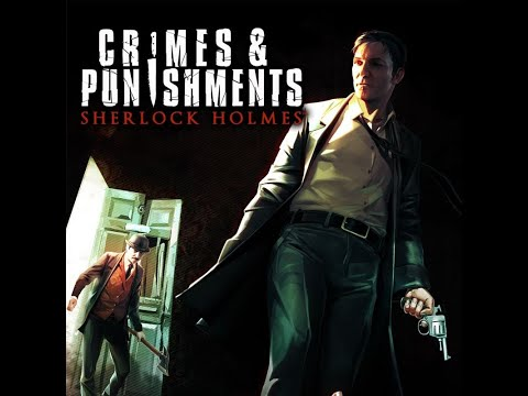 Sherlock Holmes Crimes And Punishments PART 1 |