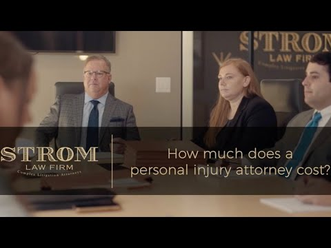 How much does a personal injury attorney cost? | Strom Law Firm, LLC