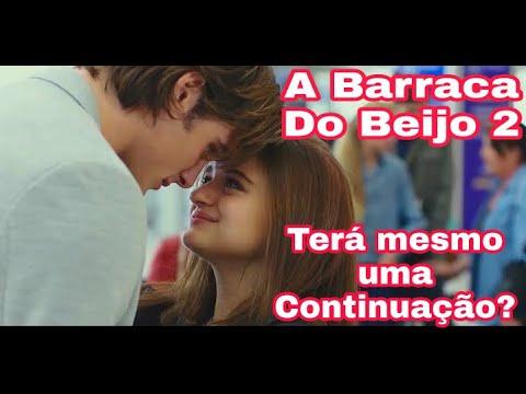 Filme A Barraca Do Beijo 2 Terá Continuação Do Filme