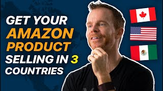 How to Sell Your Amazon Products in all three North American countries