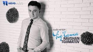 Ravshan Tojimatov - Yig'lama (audio 2018)