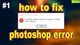 Working Solution for photoshop error a value between | Guide for Beginners