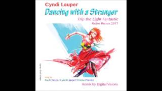 Baixar Dancing With A Stranger – by Paul Chiten, Cyndi Lauper, Franke Previte