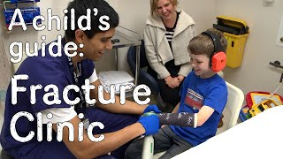 A child's guide to hospital: Fracture Clinic