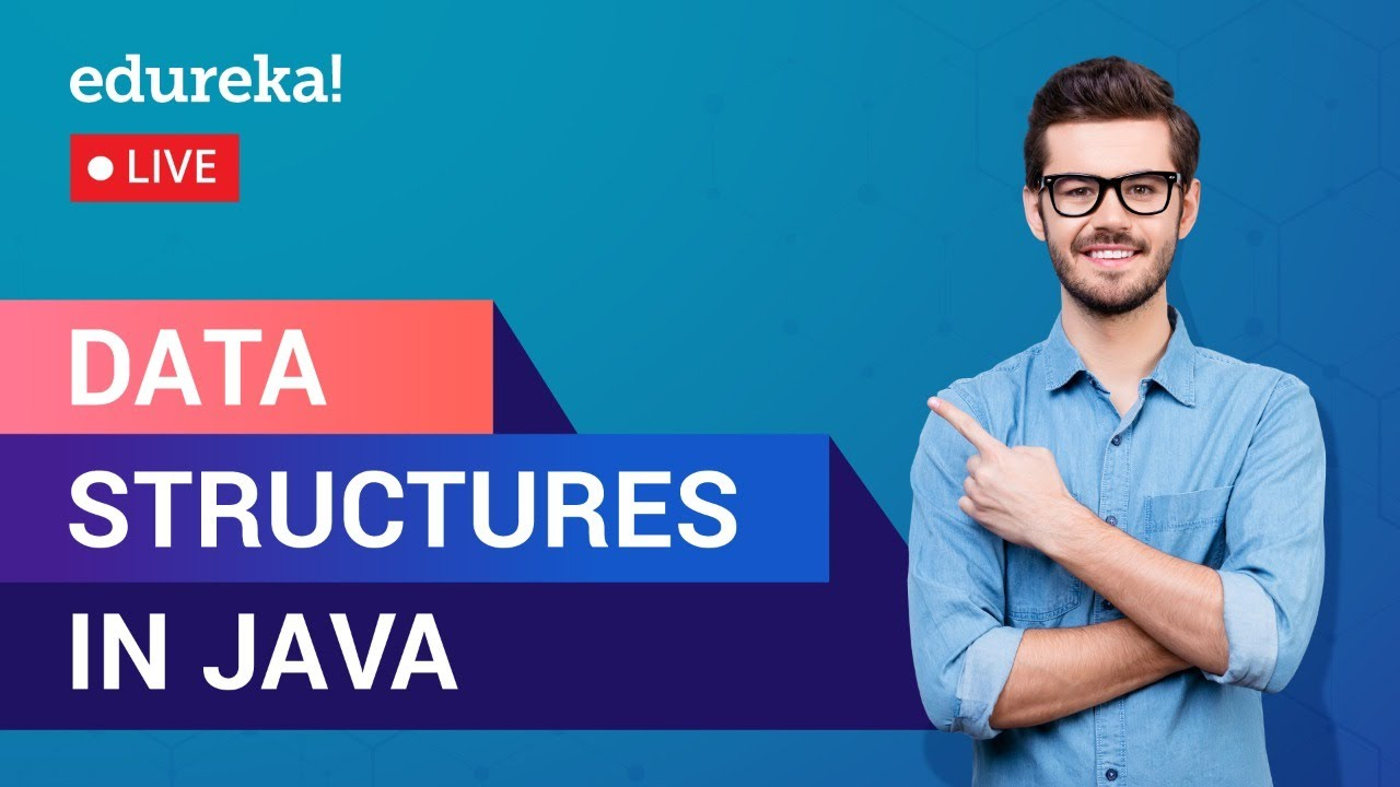 Data Structures in Java | Java Data Structures Tutorial For Beginners