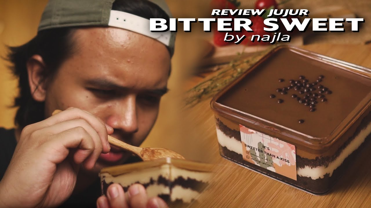 REVIEW JUJUR BITTER SWEET BY NAJLA - GAK SEMENINGGAL ITU SI..
