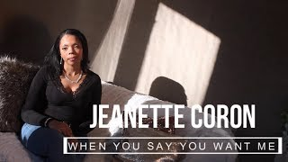 Jeanette Coron  - When You Say You Want Me