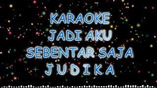 Judika - Jadi Aku Sebentar Saja Karaoke Low Version/Versi nada rendah