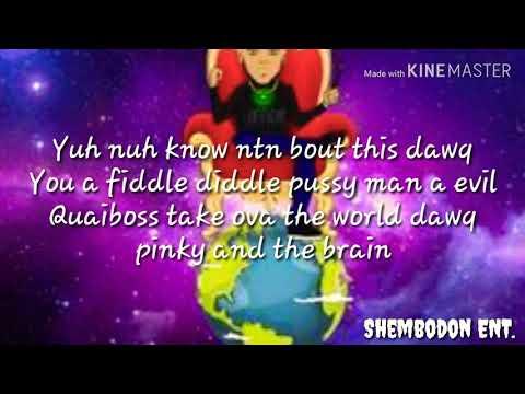 Quaiboss- Take over the world