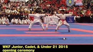 Funny UNSU demonstration WKF Junior, Cadet, & Under 21 2015 opening ceremony