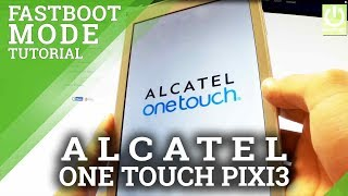 How to Enter Fastboot Mode in ALCATEL One Touch Pixi 3 (8) WiFi