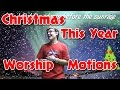 Christmas This Year By Toby Mac Kids Worship Motions