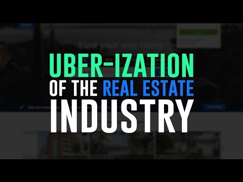 The UBER-IZATION of the Real Estate Industry | TheREsource.tv
