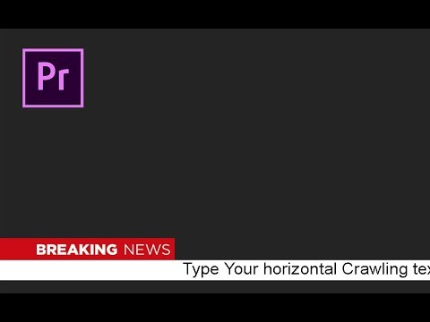How to Create a Horizontal crawl Text (Ticker) in Adobe Premiere Pro CC