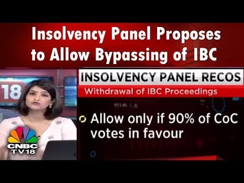 What's Hot | Insolvency Panel Proposes to Allow Bypassing of IBC | CNBC TV18