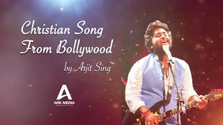 Christian Song By Arjith Singh