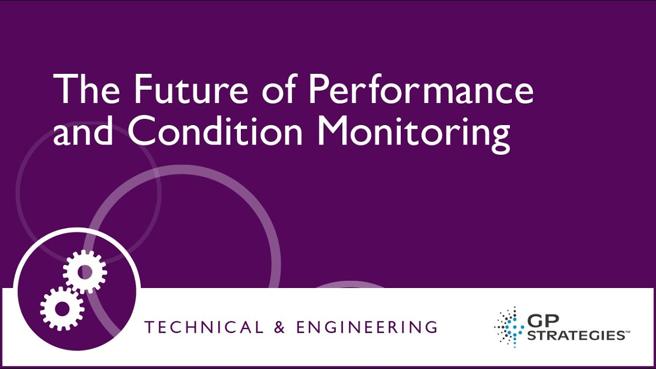GP Strategies - Joe Nasal - The Future of Performance and Condition Monitoring