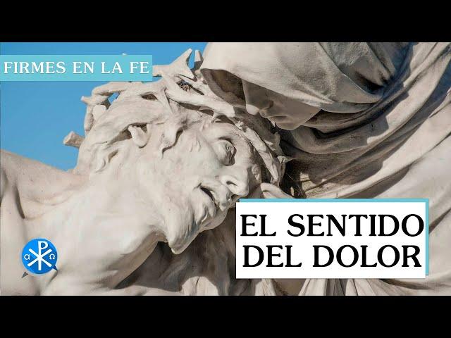 El sentido del dolor | Firmes en la fe - P Gabriel Zapata