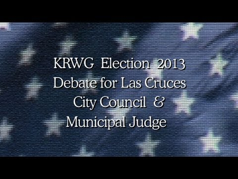 Debates for Las Cruces City Council & Municipal Judge 2013