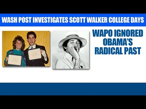 Media Bias - Washington Post Investigates Gov Scott Walker College Years, Ignored Obama
