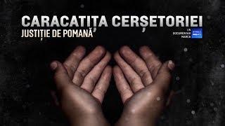 ROMANIA, TE IUBESC! - CARACATITA CERSETORIEI JUSTITIE DE POMANA
