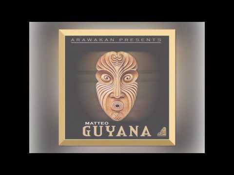 MATTEO  -  GUYANA ( ARAWAKAN RECORDS )2016