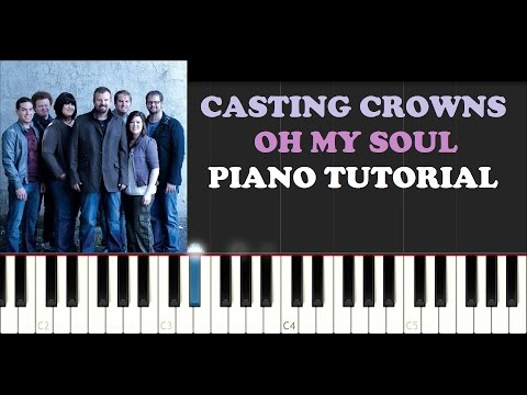 Casting Crowns - Oh my Soul (Piano Tutorial)