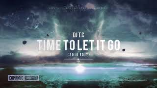 Dj T.c - Time To Let It Go (2019 Edit) [Free Release]