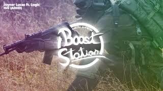 Joyner Lucas ft. Logic - ISIS (ADHD) (Bass Boosted)