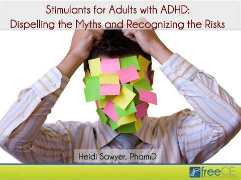 Stimulants for Adults with ADHD: Dispelling the Myths and Recognizing the Risks