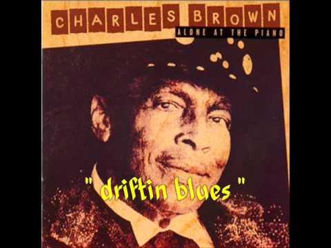 Charles Brown_________ driftin blues
