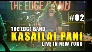 KASAILAI PANI - THE EDGE BAND LIVE IN NEW YORK WITH SANDIP CHHETRI - ROCKMANCH 2017