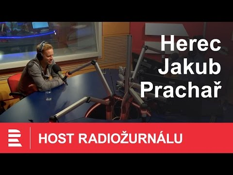 Host Radiožurnálu - herec Jakub Prachař