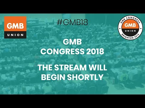 GMB Congress 2018 - Day Two, Tuesday AM