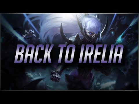 TF Blade | BACK TO DOMINATING WITH IRELIA