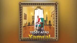 Teddy afro new album 2017 Yamral