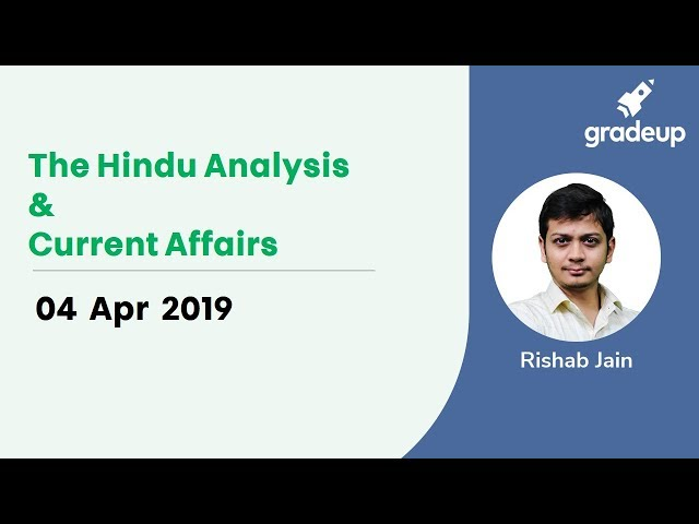 Daily GK & Current Affairs | The Hindu Editorial Analysis 4th April 2019