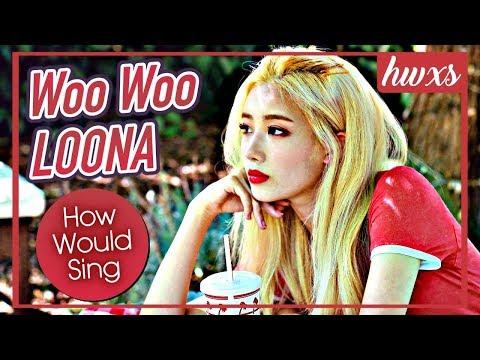 How Would LOONA Sing DIA - Woo Woo