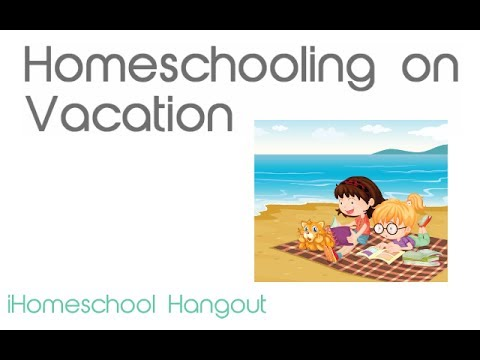 Homeschooling on Vacation -iHomeschool Hangout