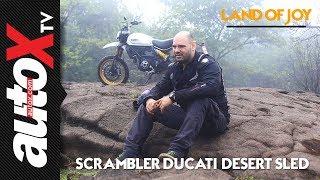 The Best Adventure Bike - Scrambler Ducati Desert Sled | Land of Joy Episode: 2 | autoX