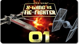X-Wing vs. TIE Fighter #01 -  Endlich gehts! Let