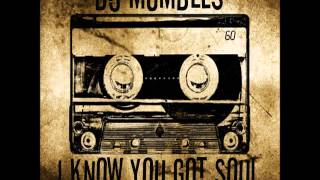 SOULFUL HOUSE MIX JULY 2014 - DJ MUMBLES - I KNOW YOU GOT SOUL VOL. 22