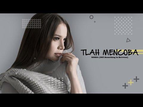 TLAH MENCOBA - ROSSA [OST.Something In Between]