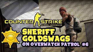 CS:GO - Sheriff Goldswags on Overwatch Patrol - Bye, Son - Episode 6