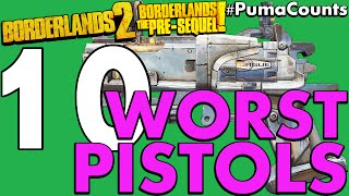 top 10 worst pistols in borderlands 2 and the pre sequel pumacounts