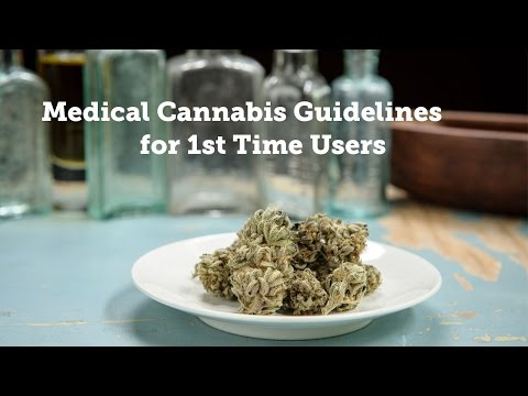 Medical Cannabis Guidelines for 1st Time Users