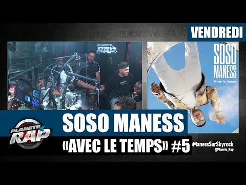 Youtube: Planète Rap – Soso Maness«Avec le temps» avec Les Frères J, Mouz, MLKakou et Fred Musa #Vendredi