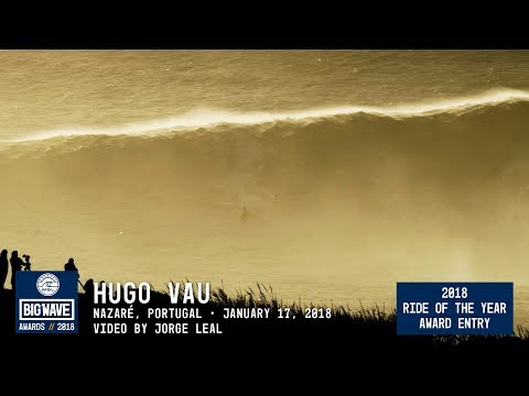 Hugo Vau at Nazaré  - 2018 Ride of the Year Award Entry - WSL Big Wave Awards