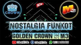 NOSTALGIA FUNKOT GOLDEN CROWN & M3 REMIX