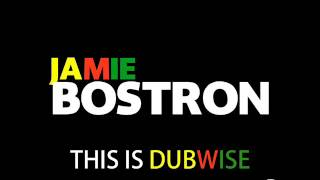 Jamie Bostron - This is Dubwise 2 (Reggae Dubwise Jungle D&B)